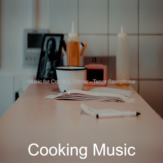 Music For Cooking Dinner - Tenor Saxophone