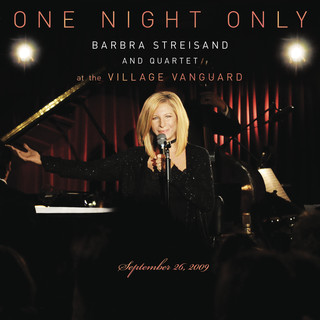 One Night Only:Barbra Streisand And Quartet At The Village Vanguard - September 26, 2009