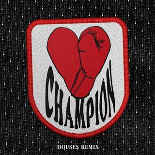 Champion (Houses Remix)