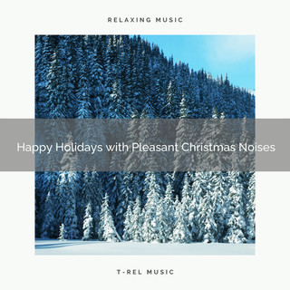 Happy Holidays With Pleasant Christmas Noises