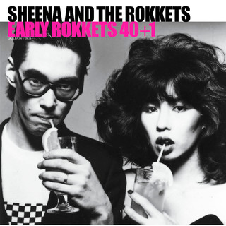 GOLDEN☆BEST シーナ&ロケッツ EARLY ROKKETS 40 + 1 (GOLDEN BEST SHEENA & THE ROKKETS EARLY ROKKETS 40 + 1)