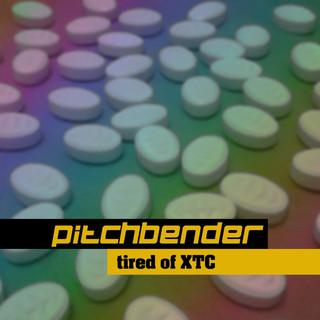 Tired Of Xtc