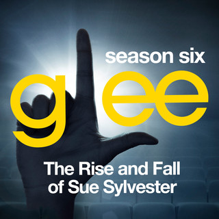 Glee:The Music, The Rise And Fall Of Sue Sylvester