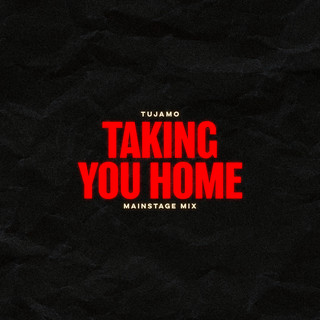 Taking You Home (Mainstage Mix)