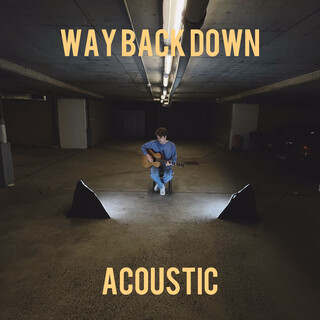 Way Back Down (Acoustic)