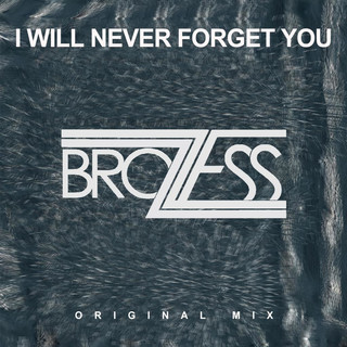 I Will Never Forget You