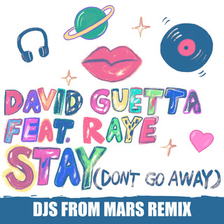 Stay (Don\'t Go Away) (feat. Raye) (Djs From Mars Remix)