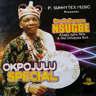 Okpojulu Special (With His Oliokata Singing Party)