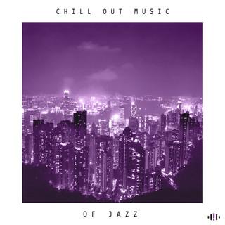 深夜輕爵士 (CHILL OUT MUSIC OF JAZZ)