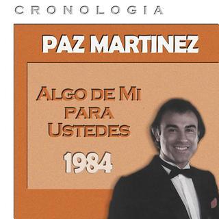 Paz Martinez Cronologia - Algo De Mi Para Ustedes (1984)