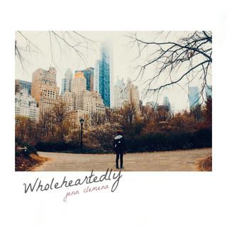 Wholeheartedly