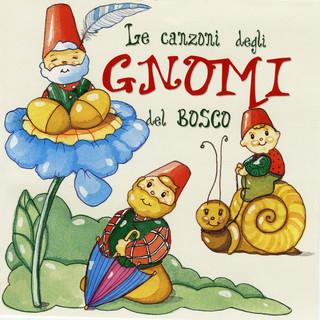 Le Canzoni Degli Gnomi Del Bosco