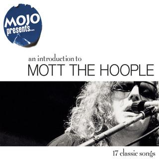 Mojo Presents..... Mott The Hoople