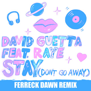 Stay (Don't Go Away) (feat. Raye) (Ferreck Dawn Remix)
