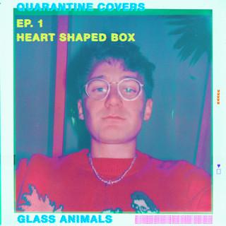 Heart - Shaped Box (Quarantine Covers Ep. 1)
