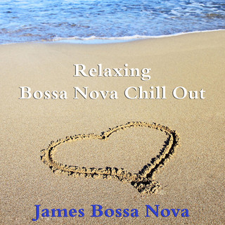 Relaxing Bossa Nova Chill Out