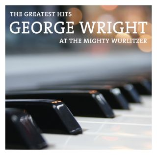 The Greatest Hits - At The Mighty Wurlitzer