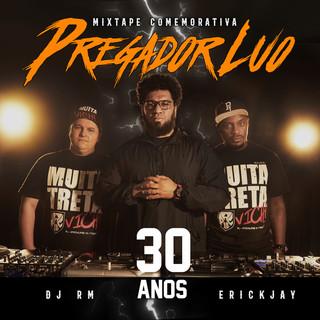 Mixtape 1 Pregador Luo - 30 Anos (Remix)