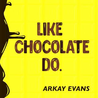 Like Chocolate Do