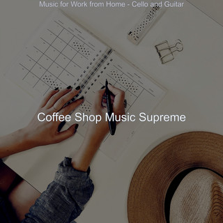 Music For Work From Home - Cello And Guitar