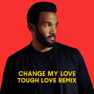 Change My Love (Tough Love Remix)