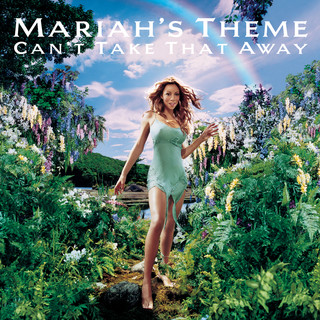 Can\'t Take That Away (Mariah\'s Theme)
