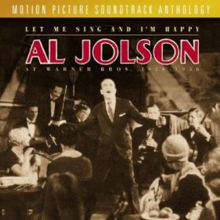 Let Me Sing And I'm Happy:Al Jolson At Warner Bros. 1926 - 1936