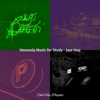 Heavenly Music For Study - Jazz Hop
