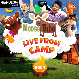 GoNoodle Presents:Moose Tube Live From Camp (Vol. 1)