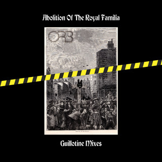 Abolition Of The Royal Familia (Guillotine Mixes)