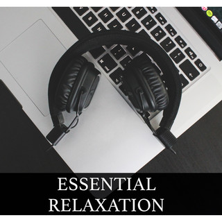 Essential Relaxation Mix - Chillout Jazz & Downtempo Tunes for Stress Relief, Study Help, Mindfulness, Creativity and Inspiration