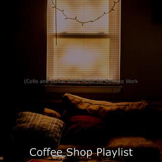 (Cello And Guitar Solo) Music For Remote Work