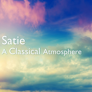 Satie:A Classical Atmosphere