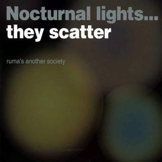 零散夜光 (Nocturnal Lights... They Scatter)