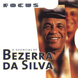 Focus - O Essencial De Bezerra Da Silva