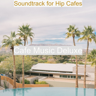 Soundtrack For Hip Cafes