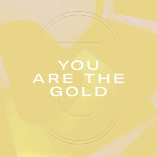 You Are The Gold