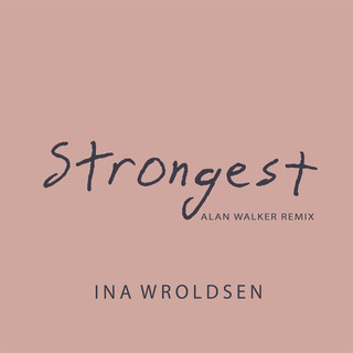 Strongest (Alan Walker Remix)