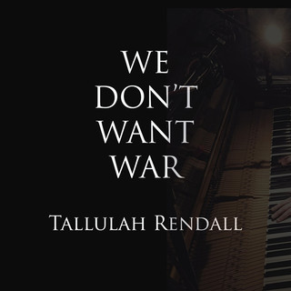We Don't Want War
