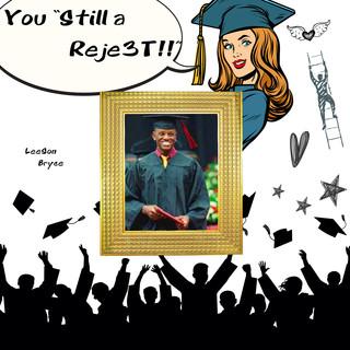 Graduate (Still A Reje3t)