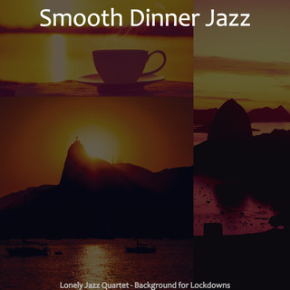 Lonely Jazz Quartet - Background For Lockdowns