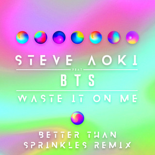 Waste It On Me (Better Than Sprinkles Remix)