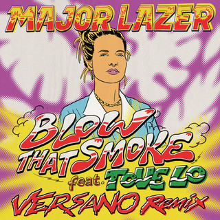 Blow That Smoke (Feat. Tove Lo) (VERSANO Remix)