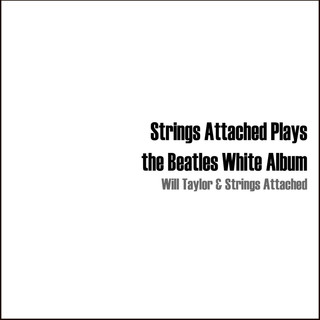 Strings Attached Plays The Beatles White Album