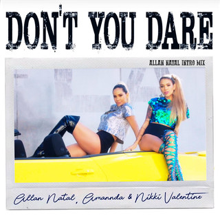 Don't You Dare (Allan Natal Intro Mix)
