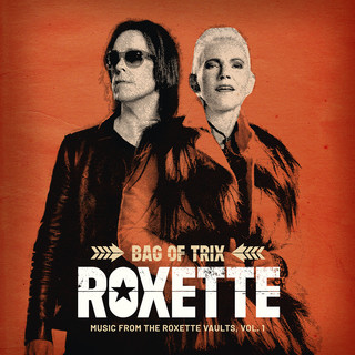 Bag Of Trix Vol. 1 (Music From The Roxette Vaults)