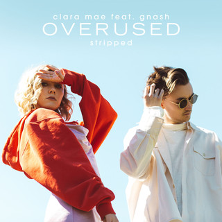 Overused (Feat. Gnash) (Stripped)