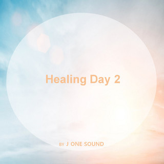 Healing Day 2 : 행복한 하루를 위한 기분 좋은 음악 2 / J One Sound (제이원 사운드)