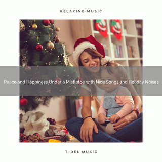 Peace And Happiness Under A Mistletoe With Nice Songs And Holiday Noises