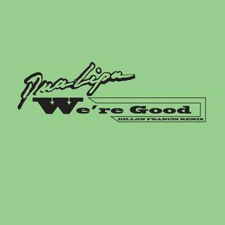 We're Good (Dillon Francis Remix) (Radio Edit)
